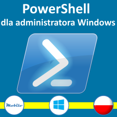 Powershell dla administratora Windows - kompletny kurs