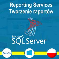 Kurs SQL Server Reporting Services - Tworzenie raportów w SSRS