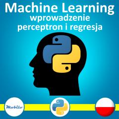 Kurs Uczenie maszynowe w Pythonie. Podstawy, perceptron, regresja