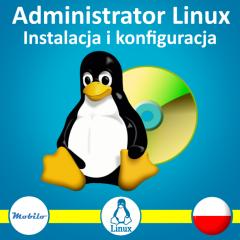 Kurs Administrator Linux: Instalacja i konfiguracja