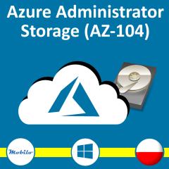 Kurs Administrator Azure - Storage Egzamin AZ-104 AZ300